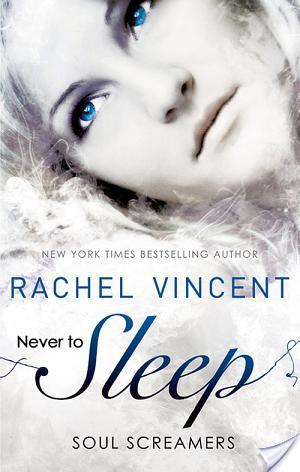 Never To Sleep (Soul Screamers 5.5), Rachel Vincent