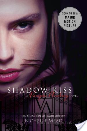 Shadow Kiss, Richelle Mead